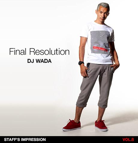 VOL.8 Final Resolution 001/DJ WADA