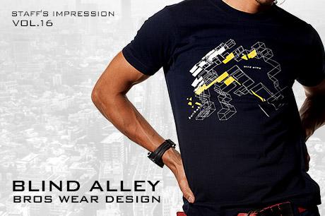 VOL.16 blind alley/BROS WEAR DESIGN